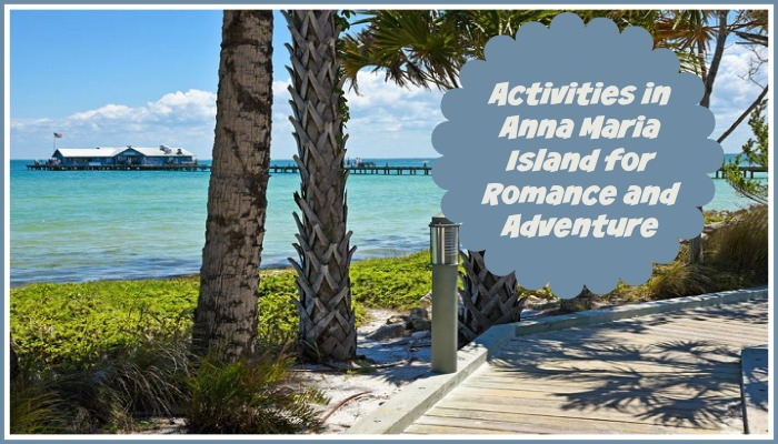 Activities in Anna Maria Island for Romance and Adventure