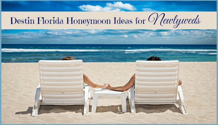 Destin Florida Honeymoon Ideas for Newlyweds