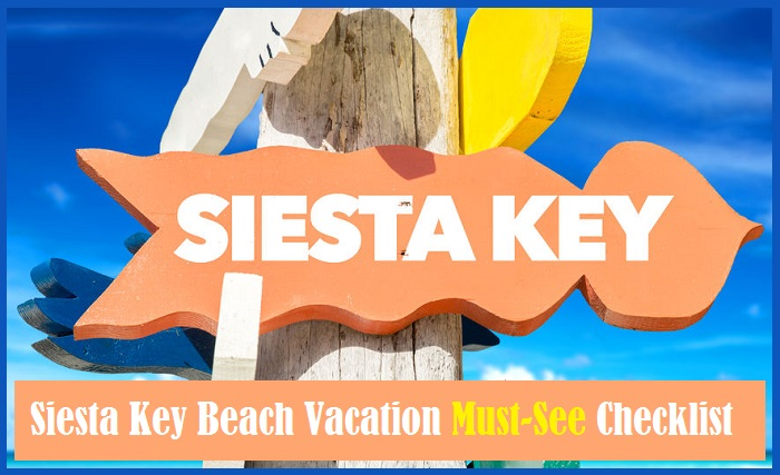 siesta key beach vacation must see checklist