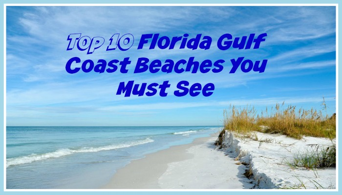 Top 10 Florida Gulf Coast Beaches You Must See